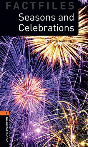 Seasons and Celebrations (Oxford Bookworms: Factfiles, Stage 2)の詳細を見る