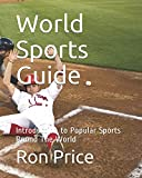 World Sports Guide: Introduction to Popular Sports Round The World