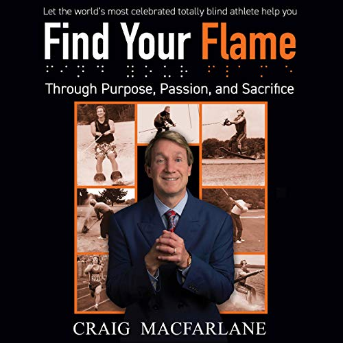 Find Your Flame: Through Purpose, Passion, and Sacrifice Titelbild