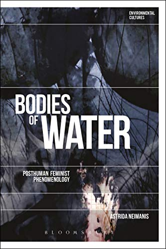 Bodies of Water: Posthuman Feminist Phenomenology (Environmental Cultures)