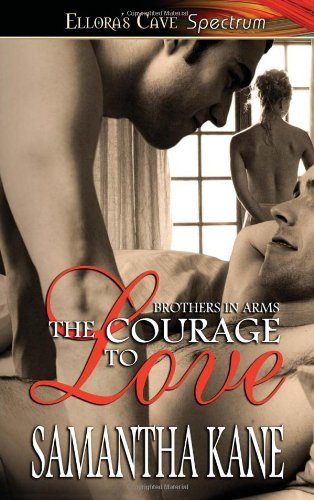 The Courage to Love (Brothers in Arms, Book 1) by Samantha Kane (2007-10-01)