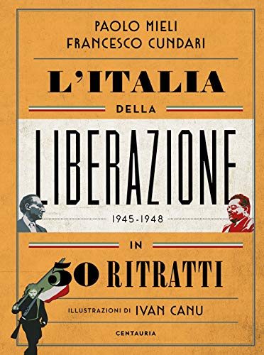 L'Italia della liberazione in 50 ritratti