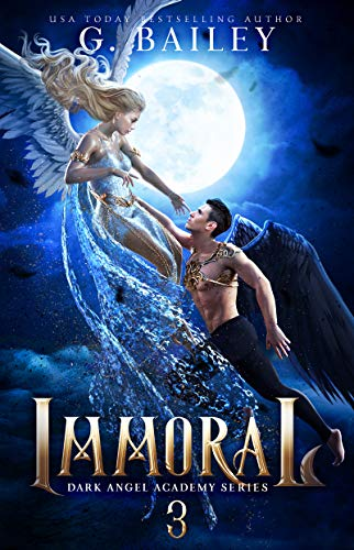 Immoral (Dark Angel Academy Book 3)