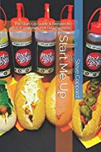 Start Me Up: The Start-Up Guide & Recipes to ROCK your own Hot Dog Business