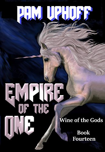 Empire of the One (Wine of the Gods Series Book 14)