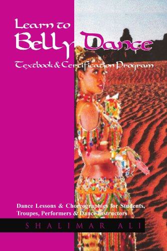 Learn To Belly Dance Textbook Certification Program Dance Lessons Choreographies For Students Troupes Performers Dance Instructors
