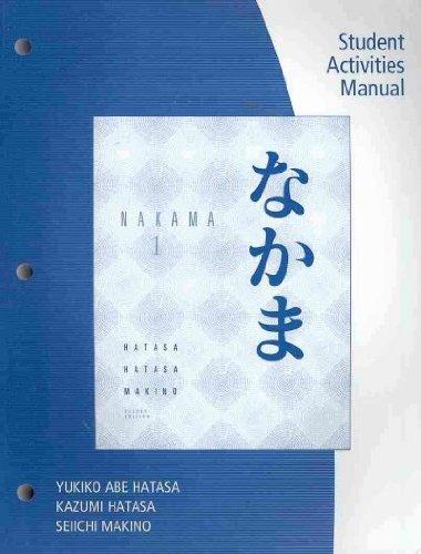 Nakama 1 (JAPANESE): Introductory Japanese Communication, Culture, Context Nakam