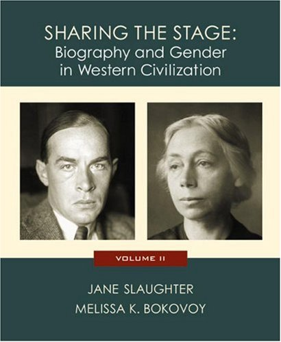 Compare Textbook Prices for Sharing the Stage: Biography and Gender in Western Civilization Volume II 1 Edition ISBN 9780618011780 by Slaughter, Jane,Bokovoy, Melissa K.