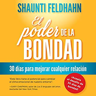El poder de la bondad [The Kindness Challenge]     30 días para mejorar cualquier relación [30 Days to Improve Any Relationship]              By:                                                                                                                                 Shaunti Feldhahn                               Narrated by:                                                                                                                                 Gwendoline Flores                      Length: 7 hrs and 12 mins     1 rating     Overall 4.0