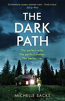 The Dark Path: The dark, shocking thriller that everyone is talking about (191 POCHE) by [Michelle Sacks]