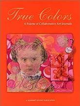 True Colors: A Palette of Collaborative Art Journals