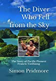 The Diver Who Fell from the Sky: The Story of Pacific Pioneer Francis Toribiong (English Edition)