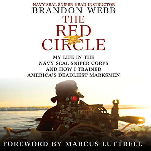 The Red Circle: My Life in the Navy SEAL Sniper Corps and How I Trained America's Deadliest Marksmen  By  cover art