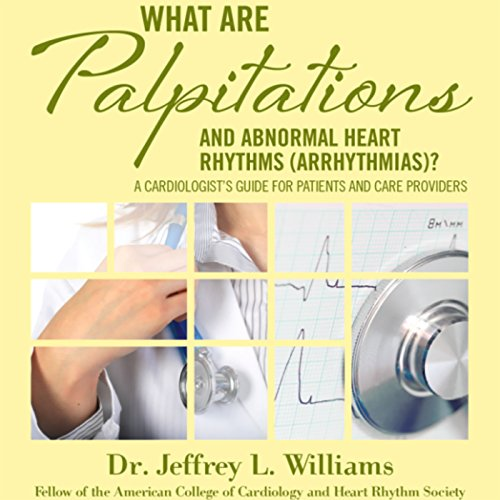 What Are Palpitations and Abnormal Heart Rhythms (Arrhythmias)? audiobook cover art