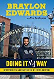 Braylon Edwards: Doing It My Way: My Outspoken Life as a Michigan Wolverine, NFL Receiver, and Beyond