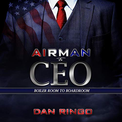 Airman to CEO: From the Boiler Room to the Boardroom audiobook cover art