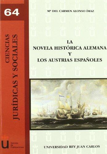 La Novela Histórica Alemana Y Los Austrias Españoles (URJC - Ciencias Jurídicas y Sociales)