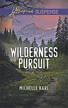Wilderness Pursuit (Mountie Brotherhood Book 1000) by [Michelle Karl]