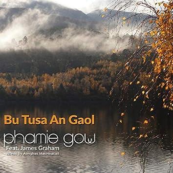 Bu Tusa An Gaol (feat. James Graham)