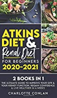 Atkins Diet and Renal Diet for Beginners 2020-2021. 2 BOOKS IN 1: The Ultimate Guide to Improve your GFR & your Kidney Function. Regain Confidence & Live Healthier in 4 Weeks