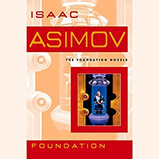 Foundation                   Written by:                                                                                                                                 Isaac Asimov                               Narrated by:                                                                                                                                 Scott Brick                      Length: 8 hrs and 37 mins     104 ratings     Overall 4.6