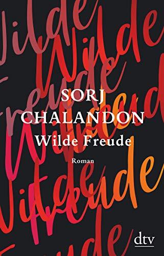 Buchseite und Rezensionen zu 'Wilde Freude: Roman' von Sorj Chalandon
