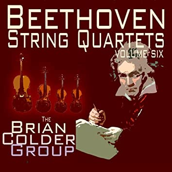 Beethoven String Quartets Volume Six