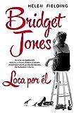 Bridget Jones. Loca Por Él (Bestseller Internacional) de Helen Fielding (28 abr 2015) Tapa blanda