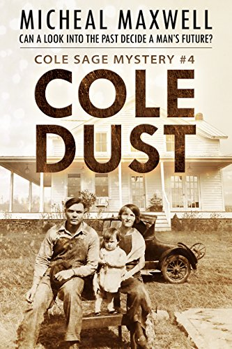 Cole Dust: Book #4 (2nd Edition) (A Cole Sage Mystery)