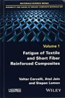 Fatigue of Textile and Short Fiber Reinforced Composites (Materials Science: Duability and Ageing Og Organic Composite Materials)