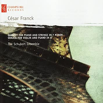 Franck: Quintet for Piano and Strings in F Minor, Sonata for Violin and Piano in A