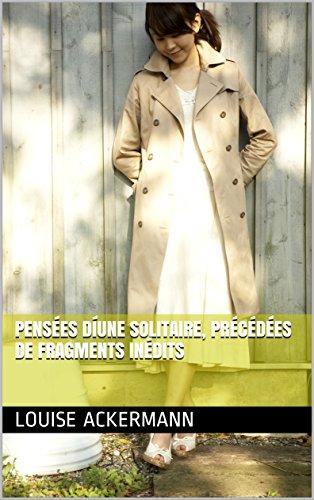 Pensées díune solitaire, précédées de fragments inédits (French Edition)