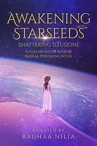 Awakening Starseeds: Shattering Illusions Vol.1