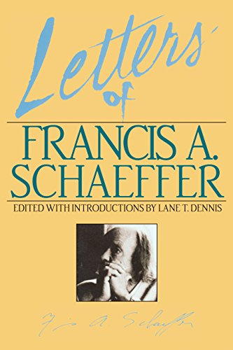 Letters of Francis A. Schaeffer: Spiritual Reality in the Personal Christian Life