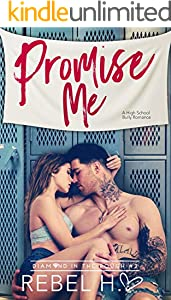 Promise Me: A High School Bully Romance (Diamond In The Rough Book 2)