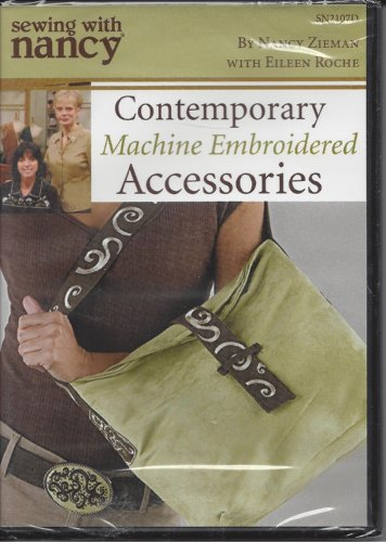 Sewing with Nancy - Contemporary Machine Embroidered Accessories