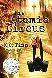 The Atomic Circus: A Caecilius Rex Novel