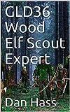 GLD36 Wood Elf Scout Expert (5E Sidekick)