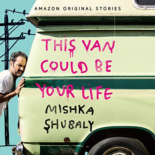 This Van Could Be Your Life audiobook cover art