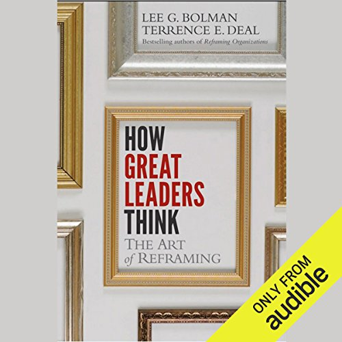 How Great Leaders Think: The Art of Reframing audiobook cover art