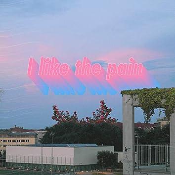 I Like the Pain