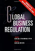 Global Business Regulation by John Braithwaite Peter Drahos(2000-02-13)