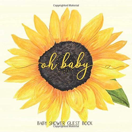 Oh Baby: Sunflower Baby Shower Guest Book with Wishes & Advice for Parents + Predictions + Gift Log + Keepsake Memory Photo Pages   Yellow Sunflowers Boho Chic Floral Guestbook Gender Neutral