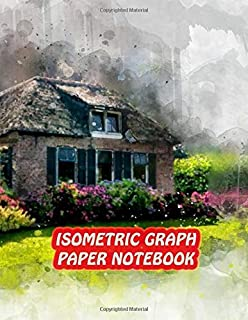 Isometric Graph Paper Notebook: Drawing Dot Grid 8.5x11 Landscape Journal 100 sheets | House Painting Cover Print