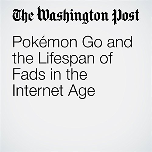 Pokémon Go and the Lifespan of Fads in the Internet Age cover art