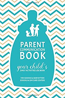 Parent Communication Book - Your Child's Daily Activities Log Book: For Nannies and Babysitters, Schools and Daycare Centers (Blue)
