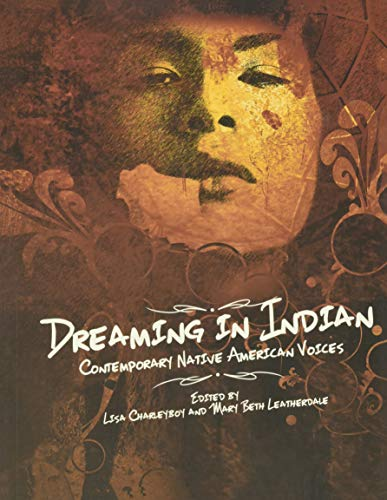 Compare Textbook Prices for Dreaming in Indian: Contemporary Native American Voices Illustrated Edition ISBN 9781554516865 by Charleyboy, Lisa,Leatherdale, Mary Beth