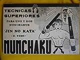 NUNCHAKU. Técnicas Superiores para uno y dos Nunchakus. JIM NO KATA. Tomo 1º