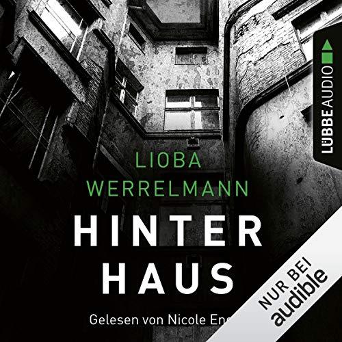 Hinterhaus     Berlin-Krimi 1              Autor:                                                                                                                                 Lioba Werrelmann                               Sprecher:                                                                                                                                 Nicole Engeln                      Spieldauer: 9 Std. und 16 Min.     Noch nicht bewertet     Gesamt 0,0