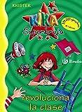 Kika Superbruja revoluciona la clase (Castellano - A PARTIR DE 8 AÑOS - PERSONAJES - Kika Superbruja)